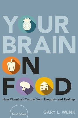 Your Brain on Food: How Chemicals Control Your Thoughts and Feelings Cover Image