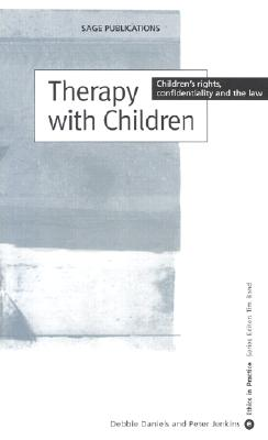 Therapy with Children: Children's Rights, Confidentiality and the Law (Ethics in Practice) Cover Image