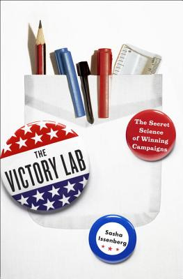 The Victory Lab: The Secret Science of Winning Campaigns Cover Image