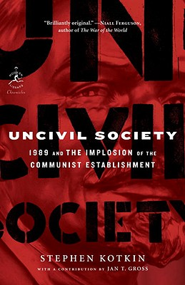 Uncivil Society: 1989 and the Implosion of the Communist Establishment Cover Image