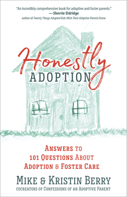 Honestly Adoption: Answers to 101 Questions about Adoption and Foster Care Cover Image
