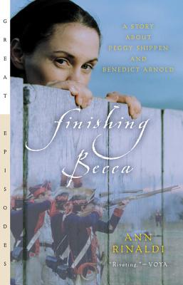 Finishing Becca: A Story about Peggy Shippen and Benedict Arnold (Great Episodes) Cover Image