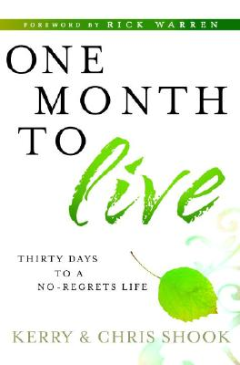 One Month to Live: Thirty Days to a No-Regrets Life Cover Image