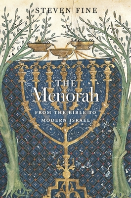 The Menorah: From the Bible to Modern Israel Cover Image