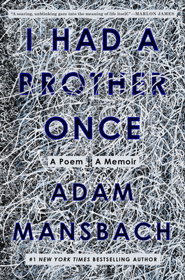 I Had a Brother Once: A Poem, A Memoir Cover Image