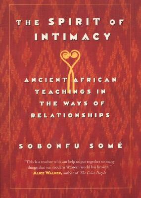 The Spirit of Intimacy: Ancient Teachings In The Ways Of Relationships Cover Image