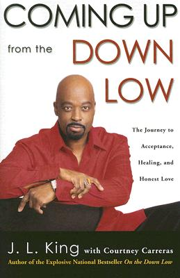 Coming Up from the Down Low: The Journey to Acceptance, Healing, and Honest Love Cover Image