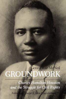 Groundwork: Charles Hamilton Houston and the Struggle for Civil Rights Cover Image