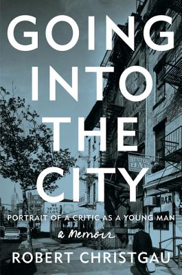 Going into the City: Portrait of a Critic as a Young Man Cover Image