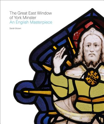The Great East Window of York Minster: An English Masterpiece Cover Image