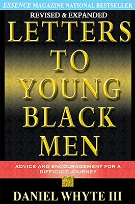 Letters to Young Black Men: Advice and Encouragement for a Difficult Journey Cover Image