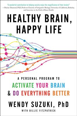 Healthy Brain, Happy Life: A Personal Program to Activate Your Brain and Do Everything Better Cover Image