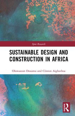 Sustainable Design and Construction in Africa: A System Dynamics Approach (Spon Research) Cover Image