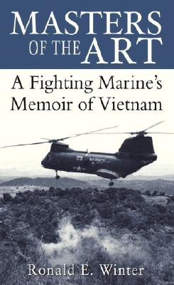Masters of the Art: A Fighting Marine's Memoir of Vietnam Cover Image