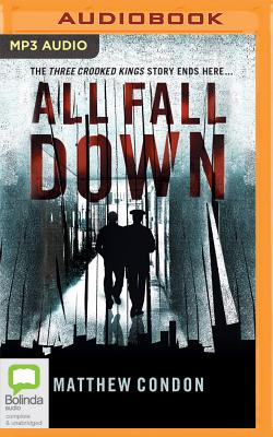 All Fall Down (Three Crooked Kings #3) Cover Image