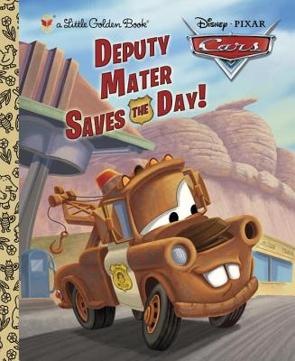 Deputy Mater Saves the Day! (Disney/Pixar Cars) (Little Golden Book) Cover Image