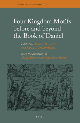 Four Kingdom Motifs Before and Beyond the Book of Daniel (Themes in Biblical Narrative #28) Cover Image