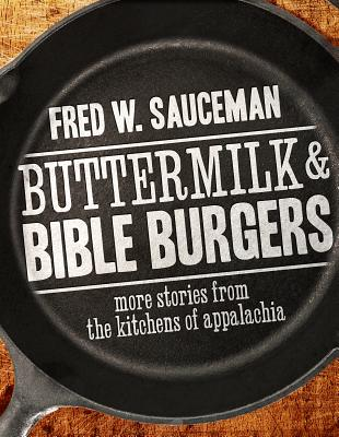 Buttermilk and Bible Burgers: More Stories from the Kitchens of Appalachia Cover Image