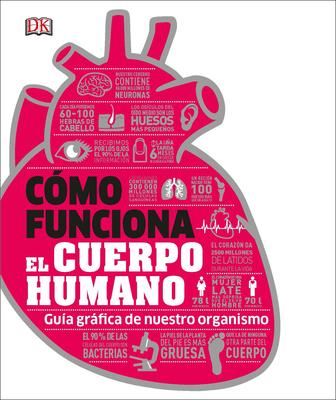 Cómo Funciona el Cuerpo Humano: Guía gráfica de nuestro organismo Cover Image