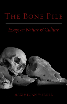 The Bone Pile: Essays on Nature and Culture Cover Image