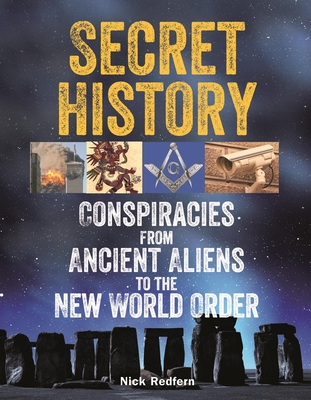 Secret History: Conspiracies from Ancient Aliens to the New World Order Cover Image