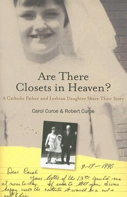 Are There Closets in Heaven?: A Catholic Father and Lesbian Daughter Share Their Story Cover Image