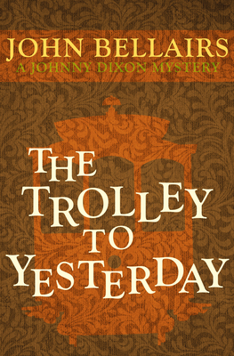 Cover for The Trolley to Yesterday (Johnny Dixon #6)