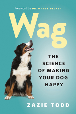Wag: The Science of Making Your Dog Happy Cover Image