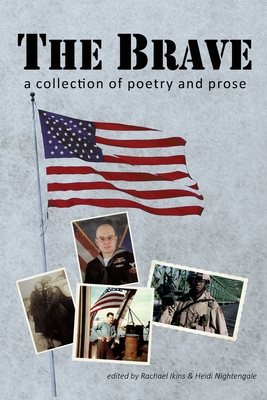 The Brave: A Collection of Poetry and Prose Cover Image