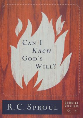 Can I Know God's Will? (Crucial Questions #4) Cover Image