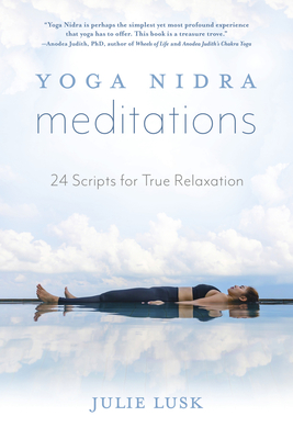 Yoga Nidra Meditations: 24 Scripts for True Relaxation Cover Image