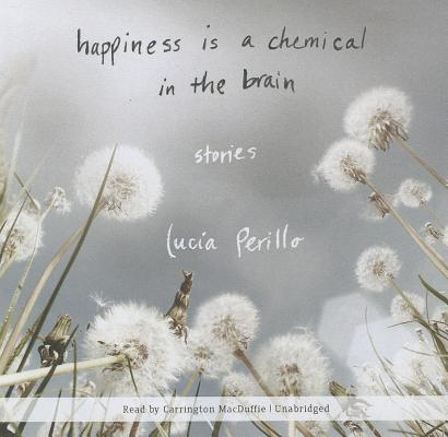 Happiness Is a Chemical in the Brain Cover
