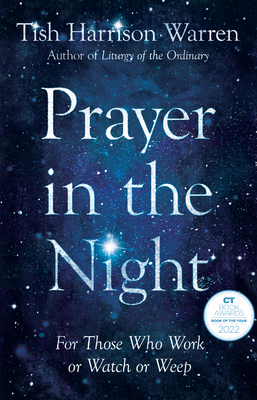 Prayer in the Night: For Those Who Work or Watch or Weep Cover Image