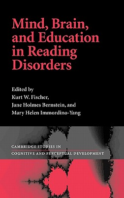 Mind, Brain and Education in Reading Disorders (Cambridge Studies in Cognitive and Perceptual Development #11) Cover Image