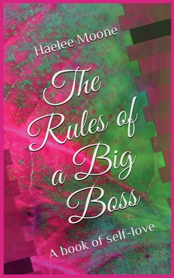 The Rules of a Big Boss: A book of self-love Cover Image