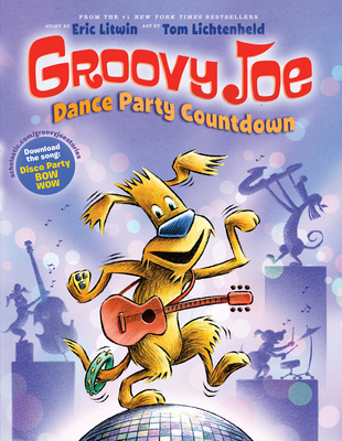 Groovy Joe: Dance Party Countdown (Groovy Joe #2): Groovy Joe #2 Cover Image