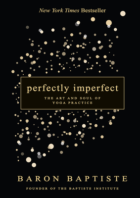 Perfectly Imperfect: The Art and Soul of Yoga Practice Cover Image