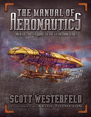 The Manual of Aeronautics: An Illustrated Guide to the Leviathan Series Cover Image