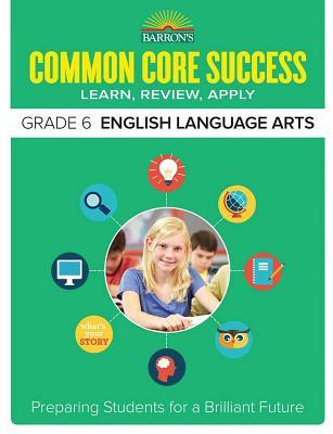 Cover for Common Core Success Grade 6 English Language Arts