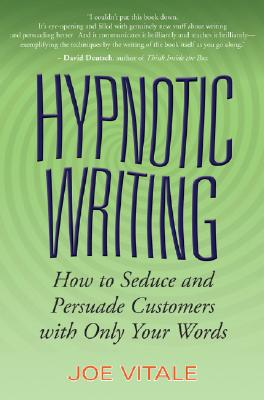 Hypnotic Writing: How to Seduce and Persuade Customers with Only Your Words Cover Image