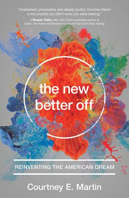 The New Better Off: Reinventing the American Dream Cover Image
