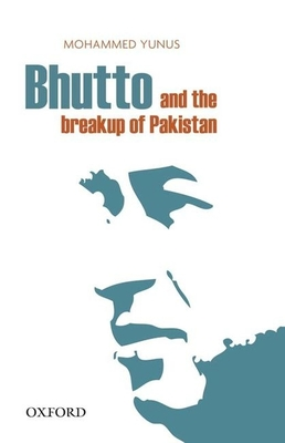 Bhutto and the Breakup of Pakistan Cover Image