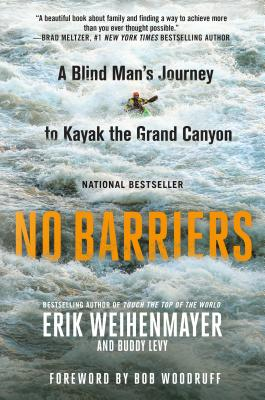 No Barriers: A Blind Man's Journey to Kayak the Grand Canyon Cover Image