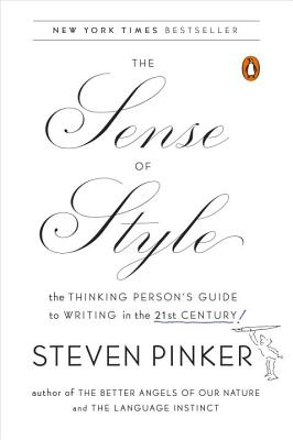 The Sense of Style: The Thinking Person's Guide to Writing in the 21st Century Cover Image