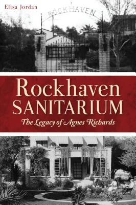 Rockhaven Sanitarium: The Legacy of Agnes Richards Cover Image