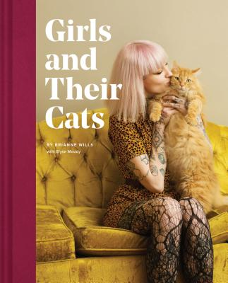 Girls and Their Cats: (Cat Photography Book, Inspirational Book for Women Cat Lovers) Cover Image