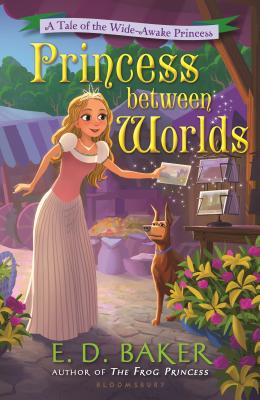 Princess between Worlds: A Tale of the Wide-Awake Princess Cover Image