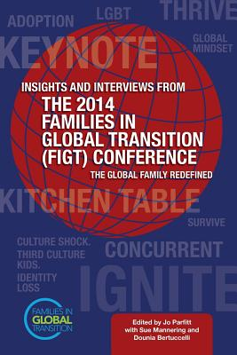 Insights and Interviews from the 2014 Families in Global Transition Conference: The Global Family Redefined Cover Image