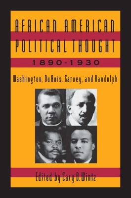 African American Political Thought, 1890-1930: Washington, Du Bois, Garvey and Randolph Cover Image