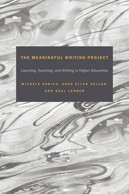 The Meaningful Writing Project: Learning, Teaching and Writing in Higher Education Cover Image
